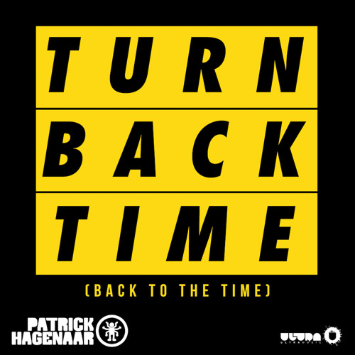 Patrick Hagenaar - Turn Back Time (Back To The Time)