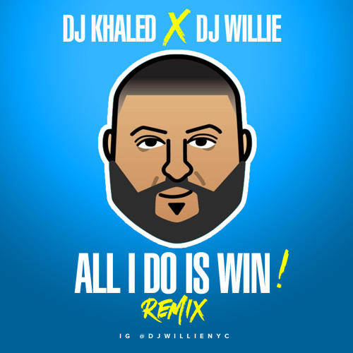 DJ KHALED - ALL I DO IS WIN ( DJ WILLIE REMIX )